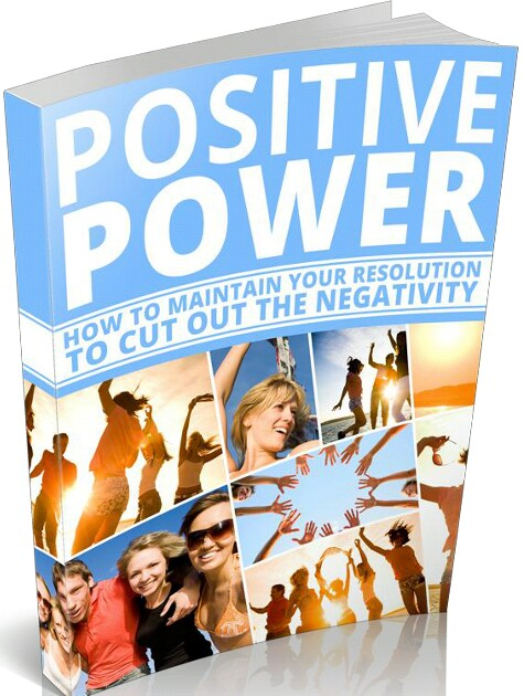 Positive Power: How To Maintain Your Resolution To Cut Out The Negativity