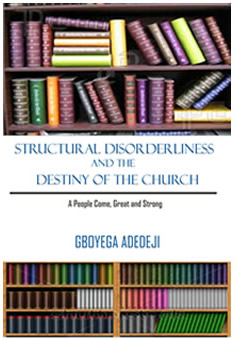 Structural Disorderliness And The Destiny Of The Church
